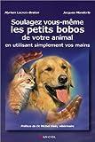Soulagez les bobos de votre animal par simple utilisation de vos mains