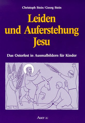 Leiden und Auferstehung Jesu