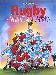 Rugby d'avant, rugby d'après par Roger Blachon