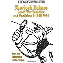 Sherlock Holmes Great War Parodies and Pastiches I: 1910-1914: Volume 5 (223B Casebook)