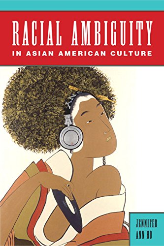 Racial Ambiguity in Asian American Culture (Asian American Studies Today) (English Edition)