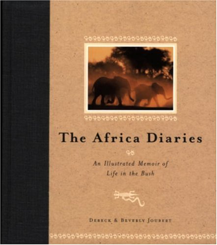 The Africa Diaries: An Illustrated Memoir of Life in the Bush