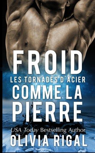 Froid comme la pierre: Volume 1 (Le Tornades d'Acier)