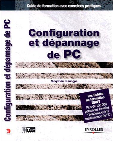 Configuration et dépannage de PC : Guide de formation avec exercices pratiques par Sophie Lange