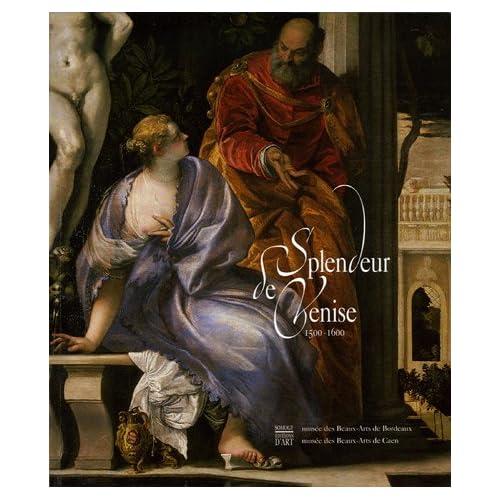 Splendeur de Venise 1500-1600 : Peintures et dessins des collections publiques françaises