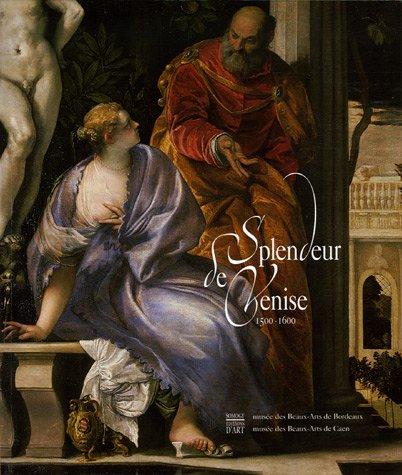 Splendeur de Venise 1500-1600 : Peintures et dessins des collections publiques franaises