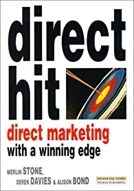 Direct Hit - Direct Marketing With A Winning Edge par Merlin Stone