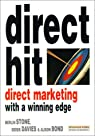 Direct Hit - Direct Marketing With A Winning Edge par Stone