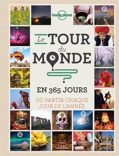 Le tour du monde en 365 jours - 2ed par Lonely Planet LONELY PLANET