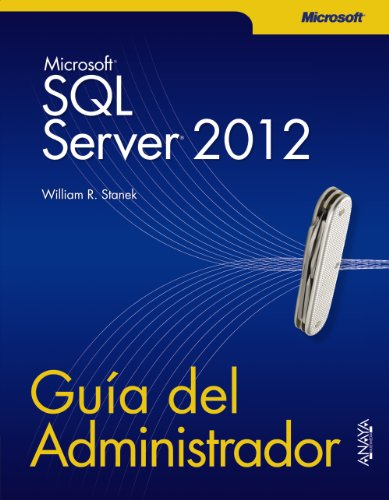 SQL Server 2012. Guía del Administrador (Manuales Técnicos) por William R. Stanek