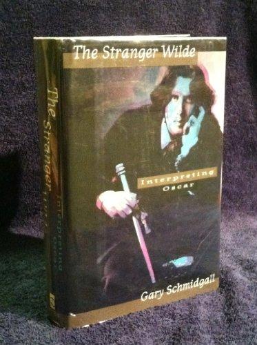 The Stranger Wilde: Interpreting Oscar
