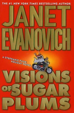 Visions of Sugar Plums: A Stephanie Plum Holiday Novel