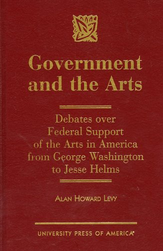 Government and the Arts: Debates over Federal Support of the Arts in America from George Washington to Jessie Helms: Debates Over Federal Support of ... America from George Washington to Jesse Helms Washington Nationals Helm