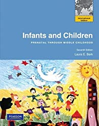 Infants and Children: Prenatal Through Middle Childhood by Laura E. Berk (2010-09-15)