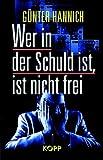 Wer in der Schuld ist, ist nicht frei - Günter Hannich