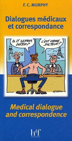 Dialogues médicaux et correspondance : Edition bilingue français-anglais par Finola-C. Murphy