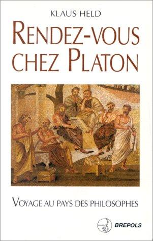 Rendez-vous chez Platon : Guide de voyage philosophique dans les pays de la Méditerranée par Klaus Held