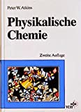 Physikalische Chemie (Lehrbuch) - Peter W Atkins