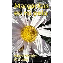 Margaritas en mi pelo: Poesía (Poemas de añoranza)