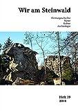 Wir am Steinwald / Wir am Steinwald 2011 - Band 19: Heimatgeschichte - Natur - Kultur - Archäologie -