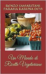 Un Mondo di Ricette Vegetariane