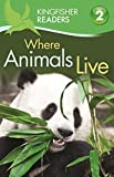 Where Animal Live (Kingfisher Readers Level 2)