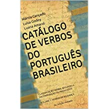 CATÁLOGO DE VERBOS DO PORTUGUÊS BRASILEIRO: CLASSIFICAÇÃO VERBAL SEGUNDO A DECOMPOSIÇÃO DE PREDICADOS  VOLUME 1: VERBOS DE MUDANÇA 2a. edição revisada (Portuguese Edition)