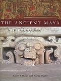 Ancient Maya, 6th Edition - Robert J. Sharer, Loa P. Traxler