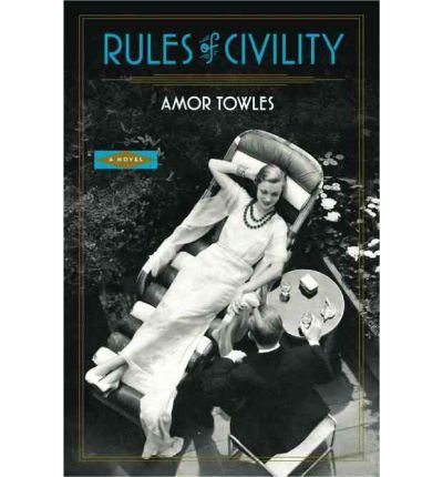 Portada del libro (Rules of Civility) By Towles, Amor (Author) Hardcover on (07 , 2011)
