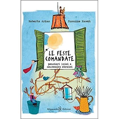 Le Feste Comandate : Pensieri Laici E Souvenirs Ebraici (Enki - Saggistica Vol. 10)