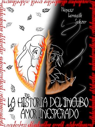 La Historia del Incubo: Amor Inesperado (La Historia del Íncubo nº 1) par Nemesis Larracilla Salazar