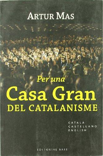 Per una Casa Gran del catalanisme (Base Històrica)