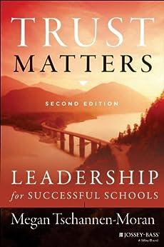 Trust Matters: Leadership for Successful Schools (The Leadership & Learning Center) by [Tschannen-Moran, Megan]