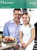 Alpha Omega Publications JHT040 Horizons Health 4th Grade Teacher s Guide by Gene Ezell (2008-08-01)