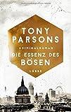 Die Essenz des Bösen: Kriminalroman (DS-Wolfe-Reihe, Band 5) von Tony Parsons