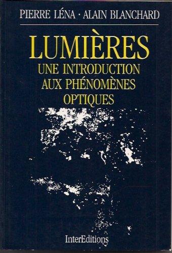 Lumieres : une introduction aux phénomènes otiques par Pierre Léna