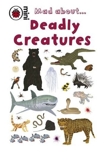 Mad about ... deadly creatures