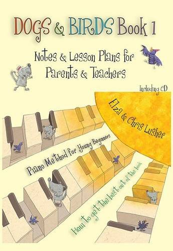 Dogs and Birds Book 1: Notes and Lesson Plans for Parents and Teachers: Book 1