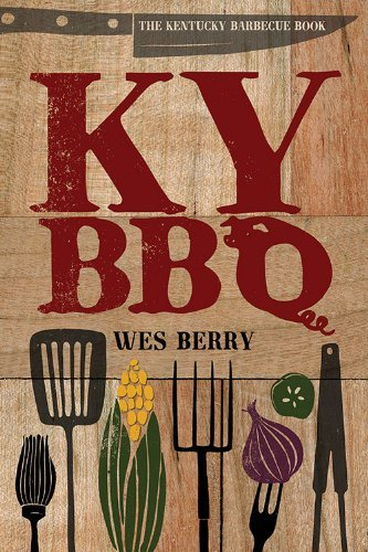 The Kentucky Barbecue Book by Wes Berry (2013-02-14)