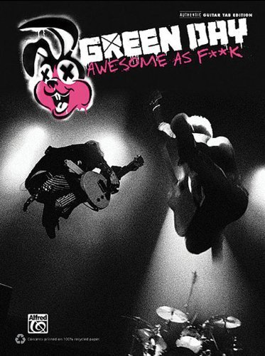 Green Day Awesome As F**K Authentic Guitar Tab Edition Book (Authentic Guitar-Tab Editions) by Green Day (2011-07-01) (Day Guitar Green Tab)