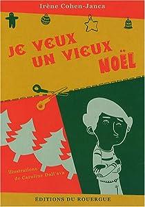 """Afficher """"Je veux un vieux Noël"""""""