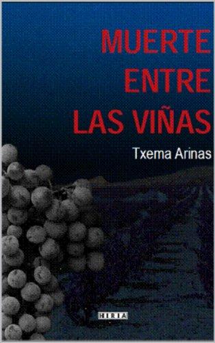 MUERTE ENTRE LAS VIÑAS por Txema Arinas