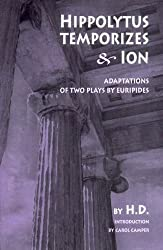 Hippolytus Temporizes & Ion: Adaptations from Euripides by H. D. (Hilda Doolittle) (2003-12-29)