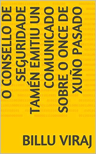 O Consello de Seguridade tamén emitiu un comunicado sobre o once de xuño pasado (Galician Edition) por Billu  Viraj