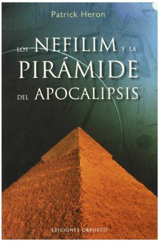 Los Nefilim y la pirámide del apocalipsis (ESTUDIOS Y DOCUMENTOS)