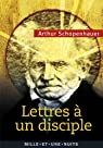 Lettres à un disciple par Schopenhauer