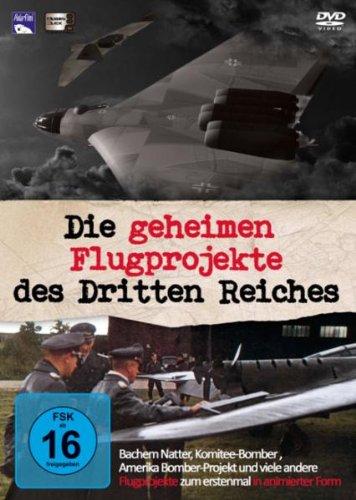 Die geheimen Flugprojekte des Dritten Reiches