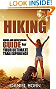 #1: Hiking: Hiking and Backpacking Guide for the Ultimate Trail Experience - Backpacking for Beginners, Backpacking Light, Off Grid,  Hiking for Beginners, ... Hiking Guide, Backpacking Guide, Hikers