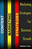 Content Marketing Strategies: Marketing Strategies for Business Growth (English Edition)