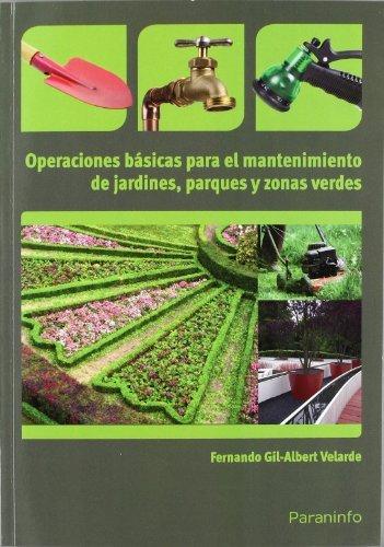 Operaciones básicas para el mantenimiento de jardines, parques y zonas verdes (Cp...